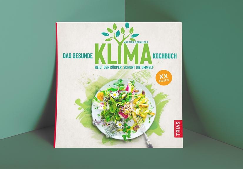 Das gesunde Klima Kochbuch von Martina Schneider